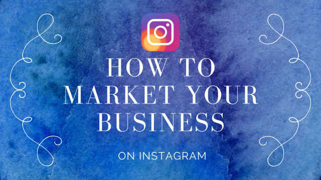 How To Market Your Small Business on Instagram